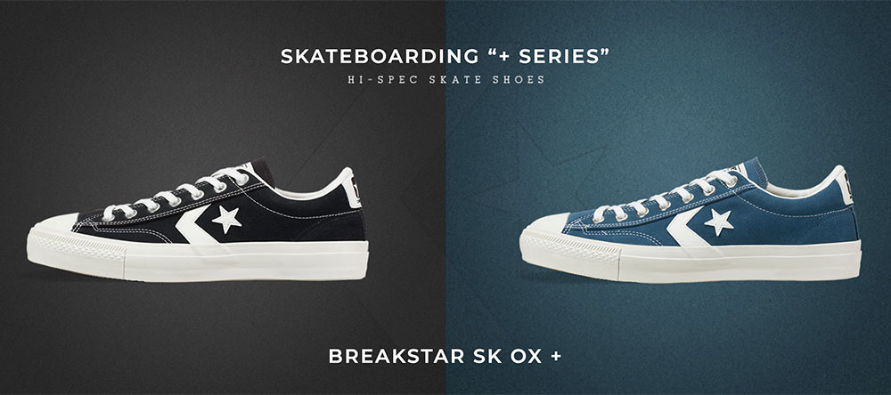 4ec1fadf55395 19SS CONVERSE SKATEBOARDING BREAKSTAR SK OX + 2型 & PRORIDE SK OX + 2型